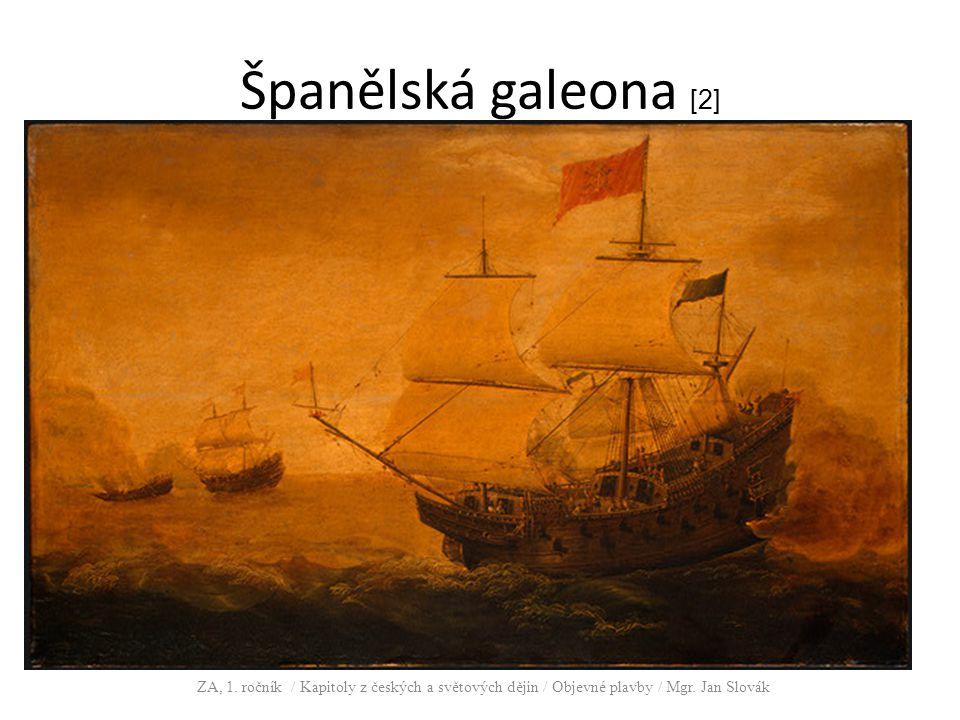 Španělská galeona [2] ZA, 1. ročník / Kapitoly z českých a světových dějin / Objevné plavby / Mgr.